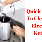 How To Clean An Electric Kettle- 5 Easy Way And Quick Guide